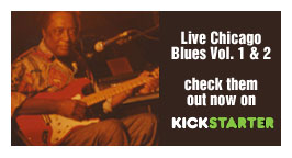 Live Chicago Blues Vol 1 and 2 available now on CD